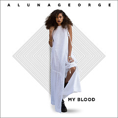 My Blood - AlunaGeorge,ZHU