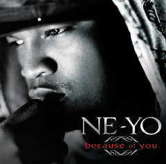 Because Of You - Ne-Yo
