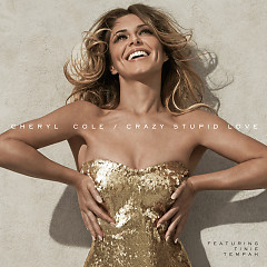 Crazy Stupid Love (The Remixes) - EP - Cheryl Cole,Tinie Tempah