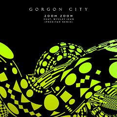 Zoom Zoom (Single) - Gorgon City,Wyclef Jean