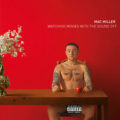 Watching Movies With the Sound Off (CD1) - Mac Miller