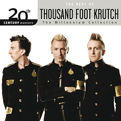 20th Century Masters: The Millennium Collection: The Best Of Thousand Foot Krutch - Thousand Foot Krutch