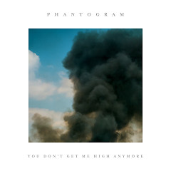 You Don't Get Me High Anymore (A-Trak Remix) (Single) - Phantogram, Joey Purp