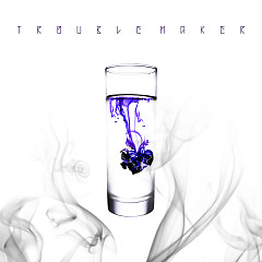 Chemistry - Trouble Maker