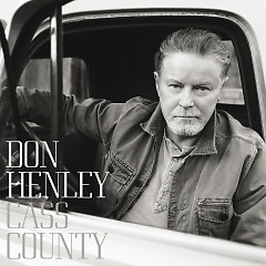 Cass County (Deluxe) - Don Henley
