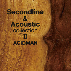 Second Line & Acoustic Collection II - ACIDMAN