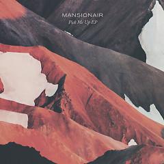 Pick Me Up - EP - Mansionair