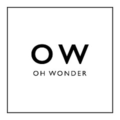 Lose It (Single) - Oh Wonder