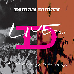 Live 2011 A Diamond In The Mind Deluxe Edition - Duran Duran