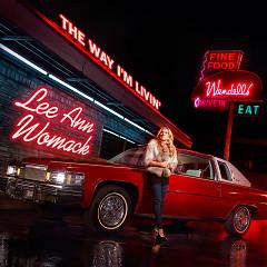 The Way I'm Livin - Lee Ann Womack