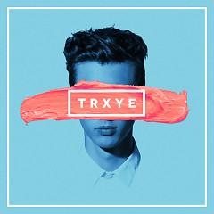 Trxye - EP - Troye Sivan