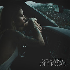 Off Road (Single) - Skylar Grey