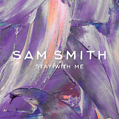 Stay With Me (Single) - Sam Smith,Mary J. Blige