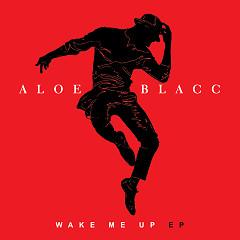 Wake Me Up - EP  - Aloe Blacc