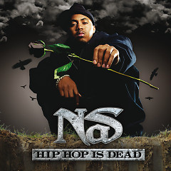 Hip Hop Is Dead - Nas