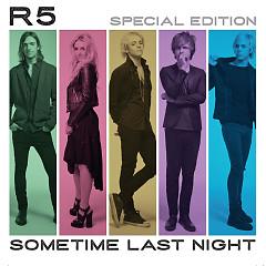 Sometime Last Night - R5