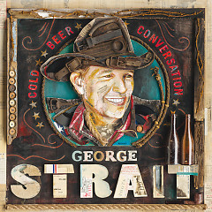 Cold Beer Conversation  - George Strait