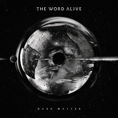 Dark Matter - The Word Alive