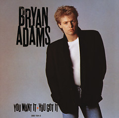 You Want It You Got It - Bryan Adams