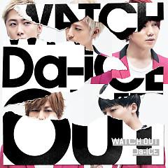 WATCH OUT  - Da-iCE