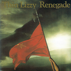 Renegade - Thin Lizzy