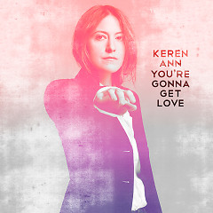 You're Gonna Get Love - Keren Ann
