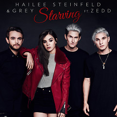 Starving (Remixes) (EP) - Hailee Steinfeld, Grey, Zedd