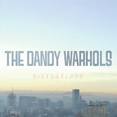 Distortland - The Dandy Warhols