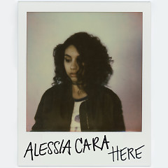 Here (Remixes) - Alessia Cara