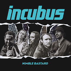 Nimble Bastard (Single) - Incubus