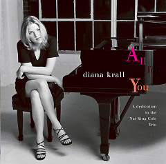 All For You (Dedication To Nat King Cole Trio) - Diana Krall