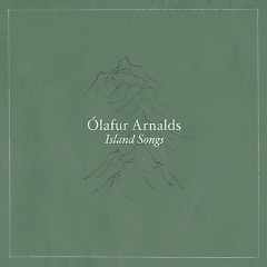 Island Songs - Olafur Arnalds
