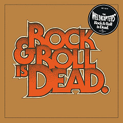 Rock & Roll Is Dead - The Hellacopters