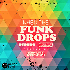When The Funk Drops (Single) - Deorro,Uberjak'd,Far East Movement