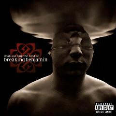 Shallow Bay: The Best Of Breaking Benjamin (Deluxe Edition) (CD1) - Breaking Benjamin