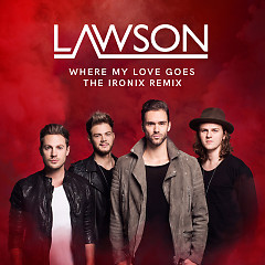 Where My Love Goes (Single) - Lawson