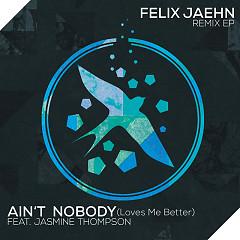 Ain't Nobody (Loves Me Better) (Single) - Felix Jaehn,Jasmine Thompson