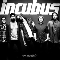 Trust Fall (Side A) - EP  - Incubus