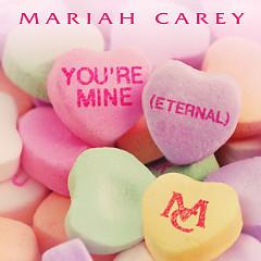 You're Mine (Eternal) (Single) - Mariah Carey