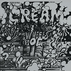 Wheels Of Fire (CD1) - Cream