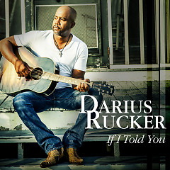 If I Told You (Single) - Darius Rucker