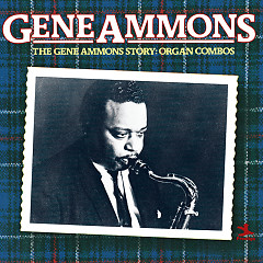 The Gene Ammons Story -  Organ Combos