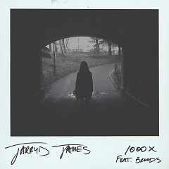 1000X (Single) - Jarryd James,Broods