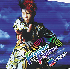 Freedom Fighters -Ice Cream Motta Hadashino Megamito,Kikanjuwo Motta Hadakano Ousama- - MIYAVI