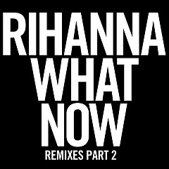 What Now (Remixes) - EP