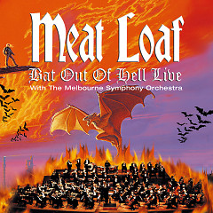 Bat Out Of Hell Live With The Melbourne Symphony Orchestra - Meat Loaf