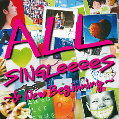 ALL SINGLeeeeS -& New Beginning- CD1