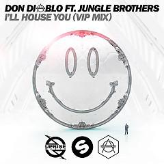 I'll House You (VIP Mix) (Single) - Don Diablo, Jungle Brothers