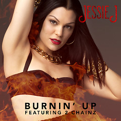 Burnin' Up (Remixes) - EP - Jessie J,2 Chainz