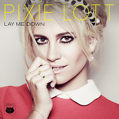 Lay Me Down - EP - Pixie Lott